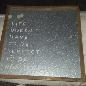 Life doesnt have to be perfect to be wonderful !